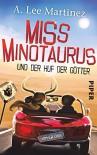 Miss Minotaurus: und der Huf der Götter - A. Lee Martinez, Karen Gerwig