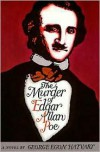 The Murder of Edgar Allan Poe - George Egon Hatvary