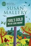 Fool`s Gold - Wo die Liebe wohnt (Fool's Gold) - Susan Mallery