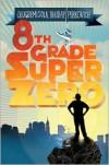 8th Grade Superzero -