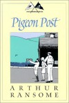 Pigeon Post - Arthur Ransome