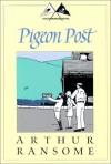 Pigeon Post - Arthur Ransome