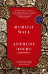 Memory Wall: Stories - Anthony Doerr