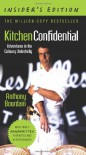 Kitchen Confidential, Insider's Edition: Adventures in the Culinary Underbelly - Anthony Bourdain