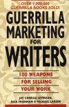 Guerrilla Marketing for Writers - Jay Conrad Levinson, Michael Larsen, Rick Frishman