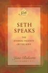 Seth Speaks: The Eternal Validity of the Soul - Jane Roberts, Seth (Spirit), Robert F. Butts