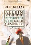 Alleinstehender Psychopath sucht Gleichgesinnte - Jeff Strand