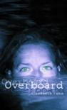 Overboard - Elizabeth Fama