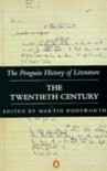 The Penguin History of Literature, Volume 7: The twentieth century - Martin Dodsworth, Various