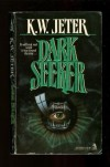 Dark Seeker - K.W. Jeter