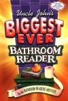 Uncle John's Biggest Ever Bathroom Reader - Bathroom Readers' Institute