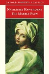 The Marble Faun (Oxford World's Classics) - Nathaniel Hawthorne, Susan Manning