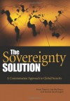 The Sovereignty Solution: A Common Sense Approach to Global Security - Anna Simons, Joe McGraw, Duane Lauchengco