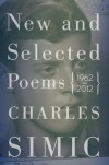 New and Selected Poems: 1962-2012 - Charles Simic