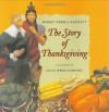 The Story of Thanksgiving - Robert Merrill Bartlett, Sally Wern Comport