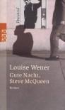 Gute Nacht, Steve McQueen - Louise Wener;Rainer Schmidt