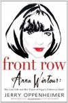 Front Row: Anna Wintour: The Cool Life and Hot Times of Vogue's Editor in Chief - Jerry Oppenheimer