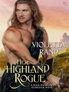 Her Highland Rogue - Violetta Rand