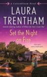 Set the Night on Fire - Laura Trentham