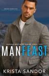 Man Feast (Bergen Brothers Book 2) - Krista Sandor
