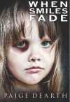 When Smiles Fade - Paige Dearth