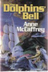 The Dolphins' Bell - Anne McCaffrey, Pat Morrissey