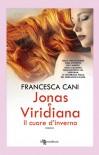 Jonas e Viridiana. Il cuore d'inverno (Leggereditore) - Francesca Cani