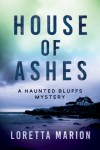 House of Ashes - Loretta Marion