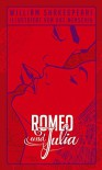 Shakespeare: Romeo und Julia: Illustrierte Buchreihe - Kat Menschik