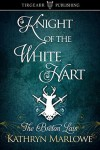 Knight of the White Hart - Kathryn Marlowe