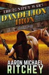 Dandelion Iron (The Juniper Wars Book 1) - Aaron Michael Ritchey