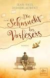 Die Sehnsucht des Vorlesers: Roman (dtv premium) - Jean-Paul Didierlaurent, Sonja Finck