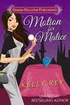Motion for Malice - Kelly Rey