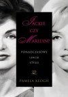 Jackie czy Marilyn? Ponadczasowe lekcje stylu - Pamela Keogh