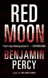 Red Moon: A Novel - Benjamin Percy