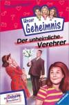 Der unheimliche Verehrer - Thomas Brezina