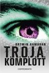 T.R.O.J.A. Komplott - Ortwin Ramadan