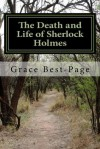 The Death and Life of Sherlock Holmes - Grace Best-Page