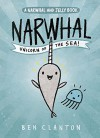 Narwhal: Unicorn of the Sea (A Narwhal and Jelly Book) - Ben Clanton