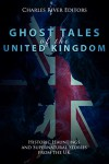 Ghost Tales of the United Kingdom - Charles River Editors