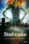 Stad av aska  - Jan Risheden, Cassandra Clare