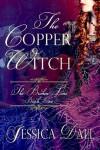 The Copper Witch (The Broken Line) - Jessica Dall