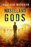 Wasteland Gods - Jonathan Woodrow