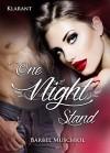 One Night Stand. Erotischer Roman - Bärbel Muschiol