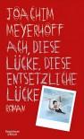 Ach, diese Lücke, diese entsetzliche Lücke (Alle Toten fliegen hoch, Band 3) - Joachim Meyerhoff