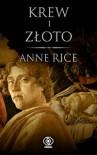 Krew i złoto - Anne Rice