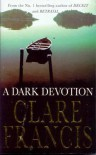 A Dark Devotion - Clare Francis