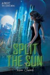 Split the Sun: An Inherit the Stars Novel - Tessa Elwood