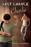 Last Chance Charlie - Ryan Loveless