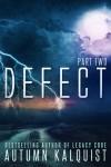 Defect #2: Legacy Code Prequel Series - Autumn Kalquist